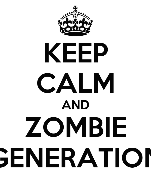 KEEP CALM AND ZOMBIE GENERATION