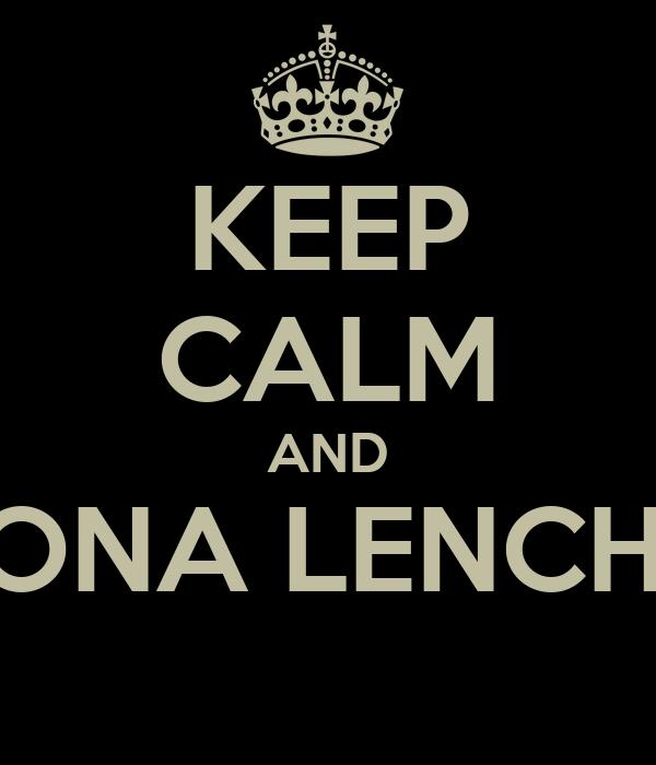 KEEP CALM AND ZONA LENCHA