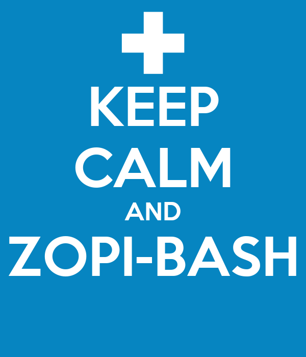 KEEP CALM AND ZOPI-BASH