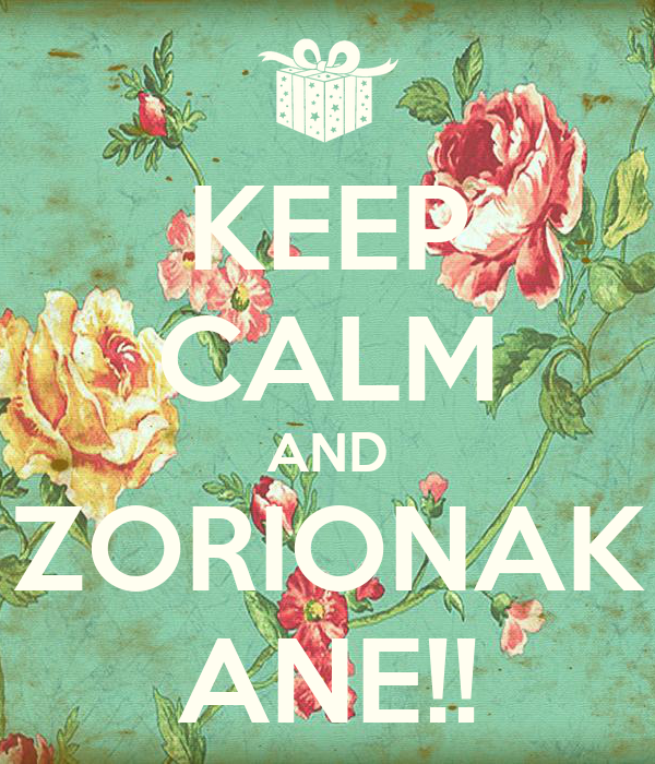 KEEP CALM AND ZORIONAK ANE!!