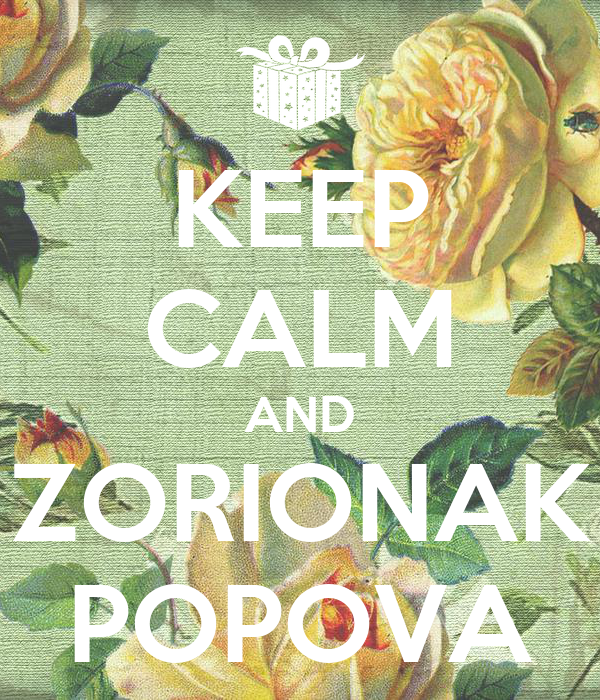 KEEP CALM AND ZORIONAK POPOVA