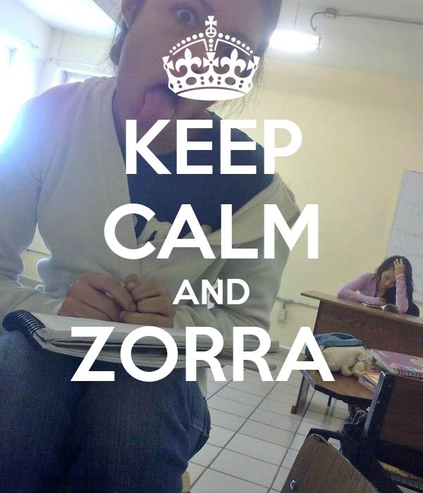 KEEP CALM AND ZORRA