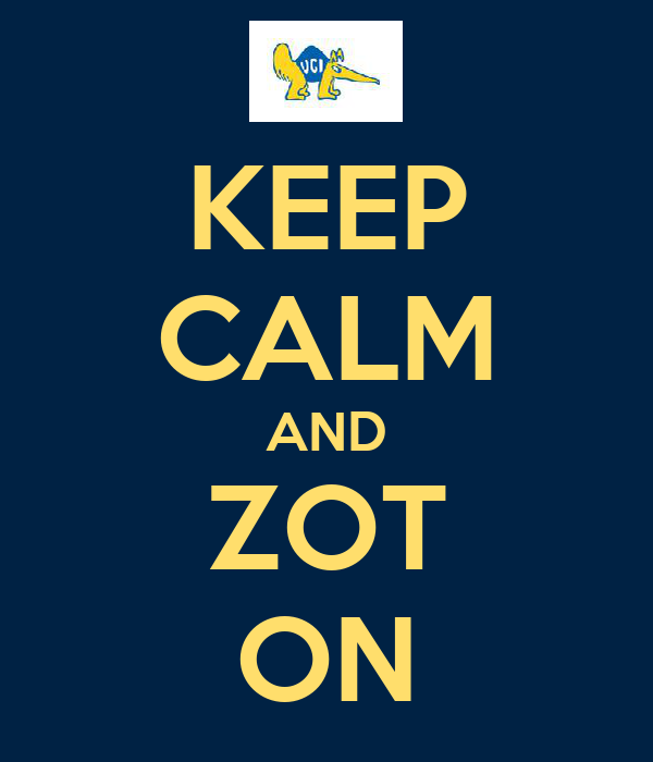 KEEP CALM AND ZOT ON
