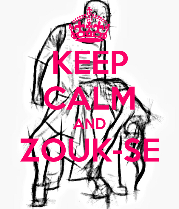 KEEP CALM AND ZOUK-SE