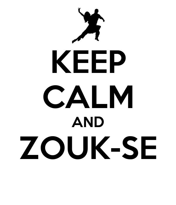 KEEP CALM AND ZOUK-SE