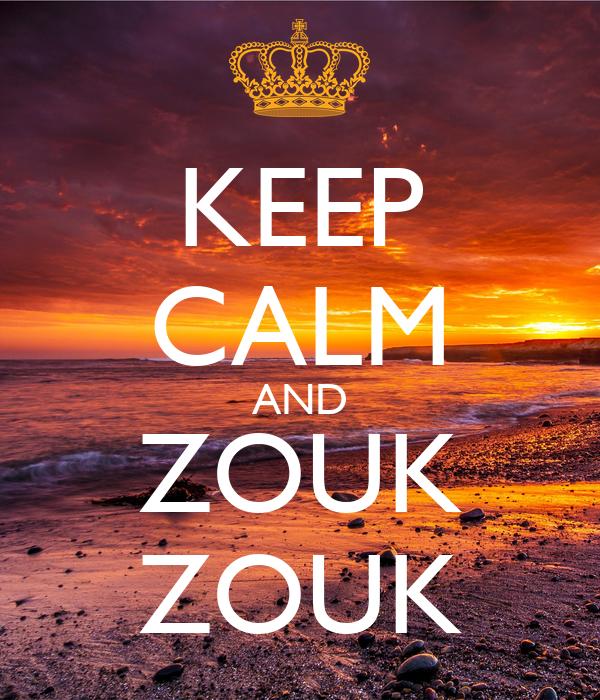 KEEP CALM AND ZOUK ZOUK