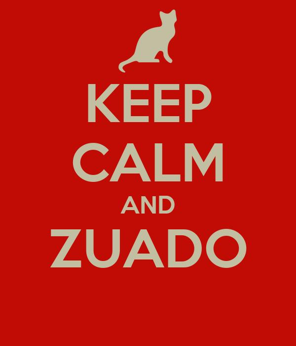 KEEP CALM AND ZUADO