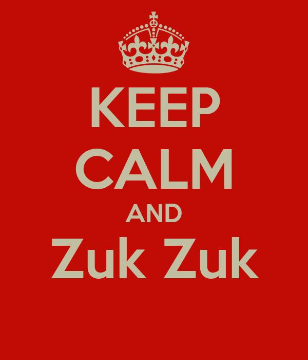 KEEP CALM AND Zuk Zuk