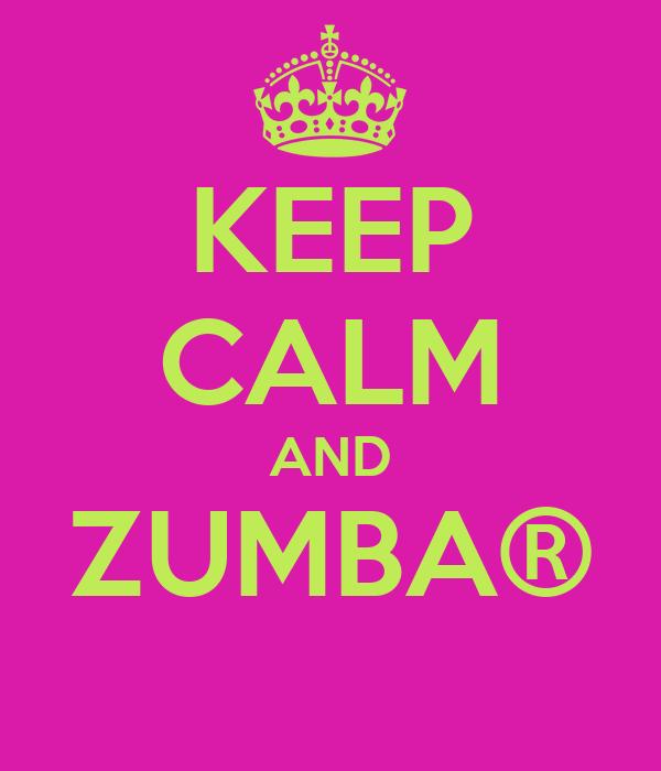 KEEP CALM AND ZUMBA®