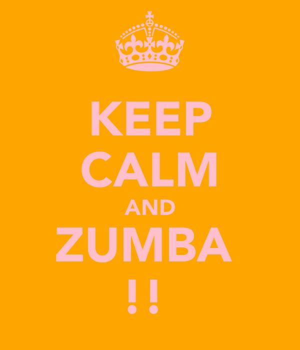 KEEP CALM AND ZUMBA  !!