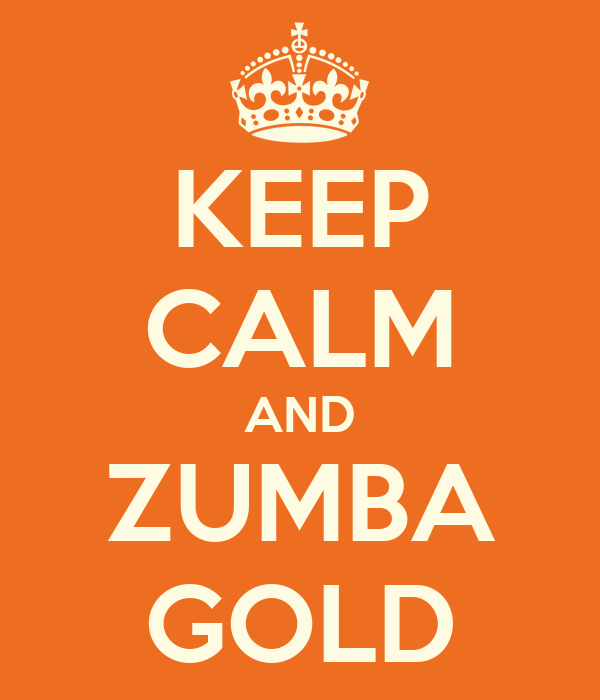KEEP CALM AND ZUMBA GOLD