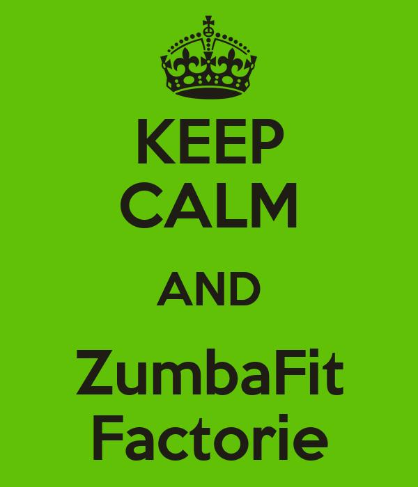KEEP CALM AND ZumbaFit Factorie