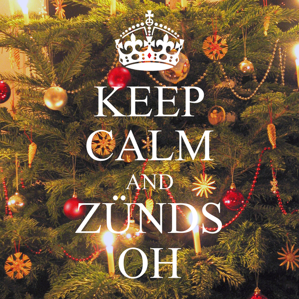 KEEP CALM AND ZÜNDS OH