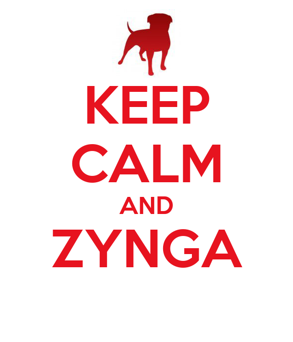 KEEP CALM AND ZYNGA
