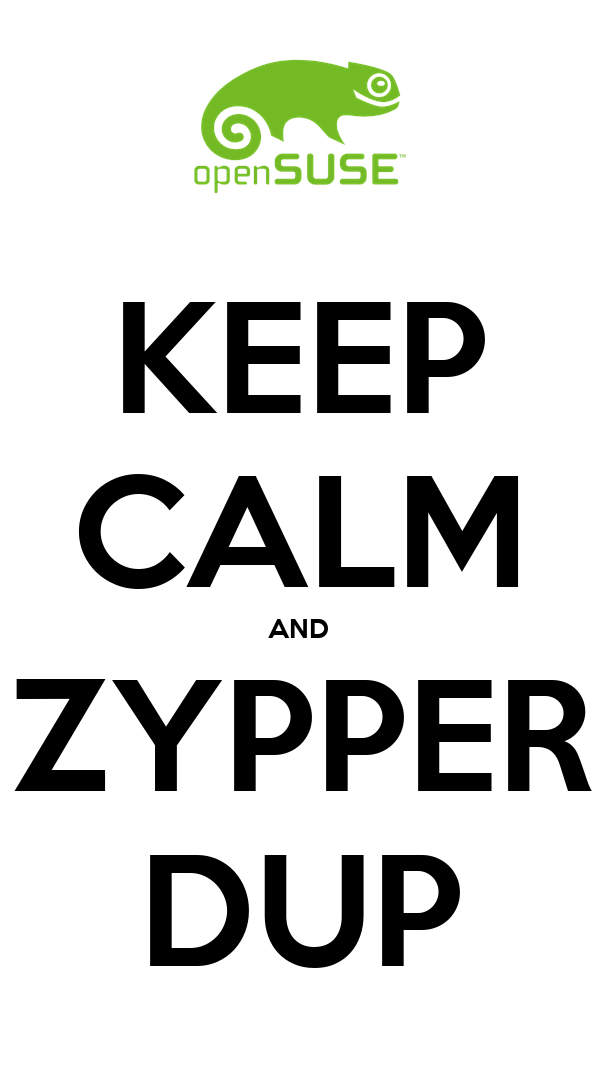 KEEP CALM AND ZYPPER DUP