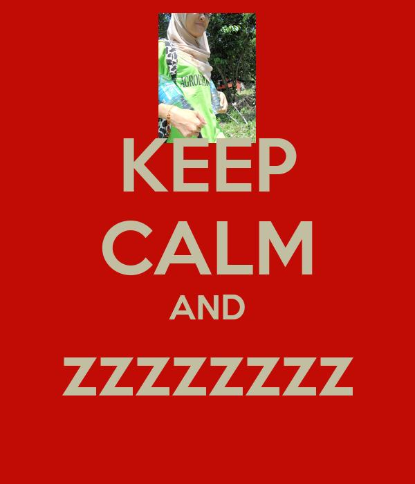 KEEP CALM AND zzzzzzzz