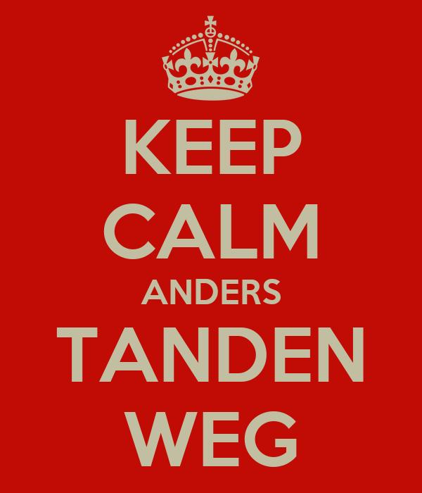 KEEP CALM ANDERS TANDEN WEG