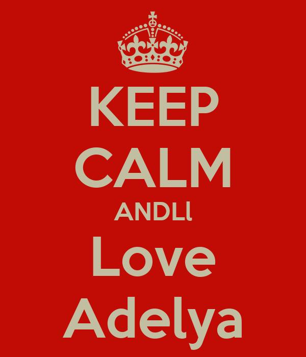KEEP CALM ANDLl Love Adelya