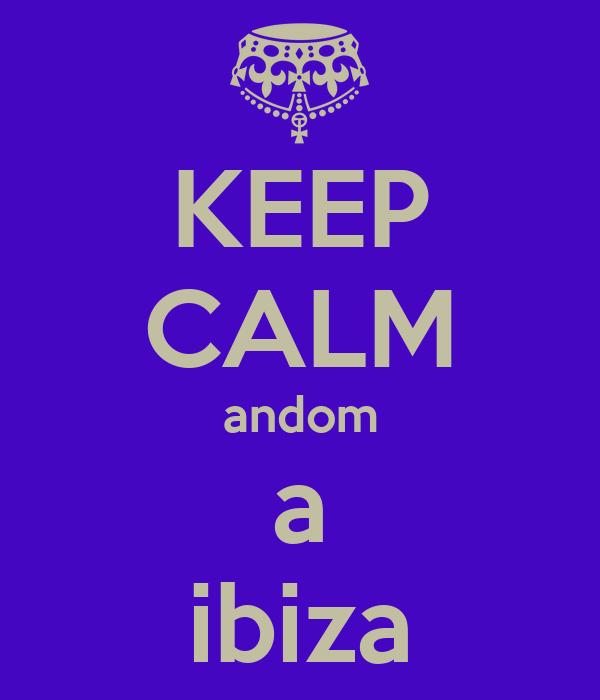 KEEP CALM andom a ibiza