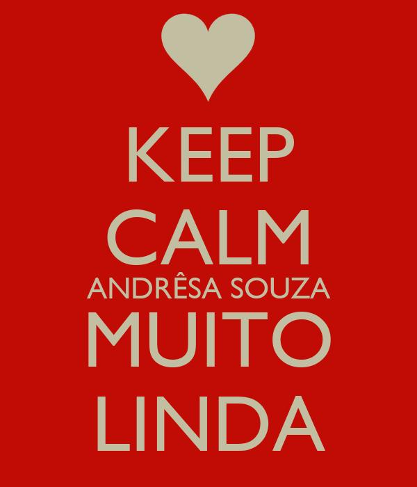 KEEP CALM ANDRÊSA SOUZA MUITO LINDA