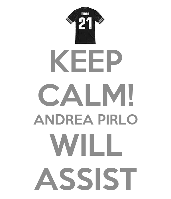 KEEP CALM! ANDREA PIRLO WILL ASSIST