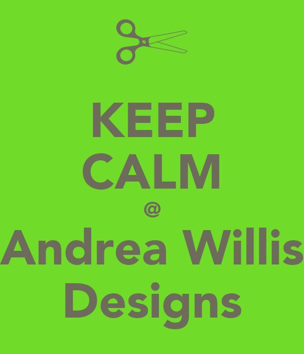 KEEP CALM @ Andrea Willis Designs