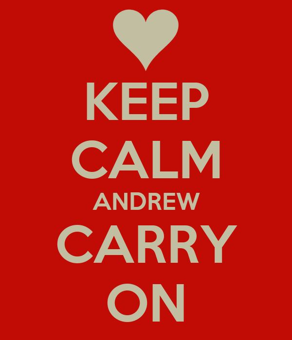 KEEP CALM ANDREW CARRY ON