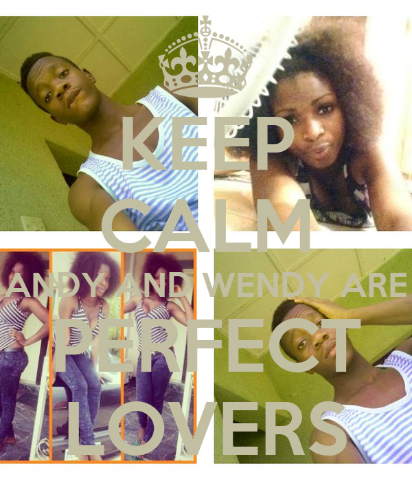 KEEP CALM ANDY AND WENDY ARE PERFECT LOVERS