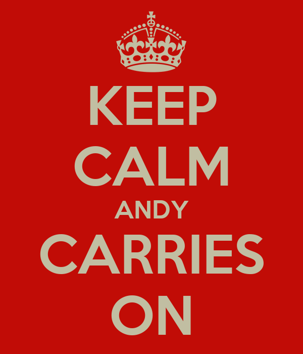 KEEP CALM ANDY CARRIES ON