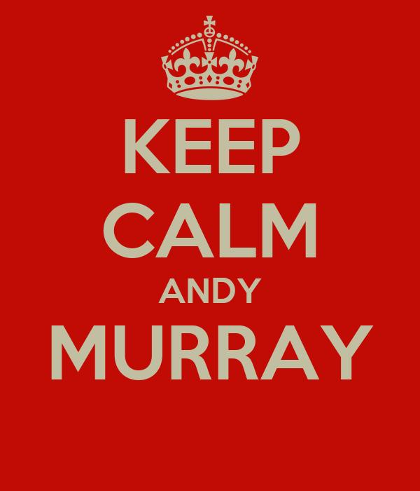 KEEP CALM ANDY MURRAY