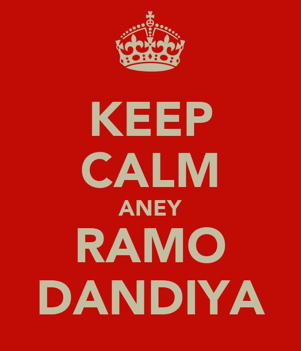 KEEP CALM ANEY RAMO DANDIYA