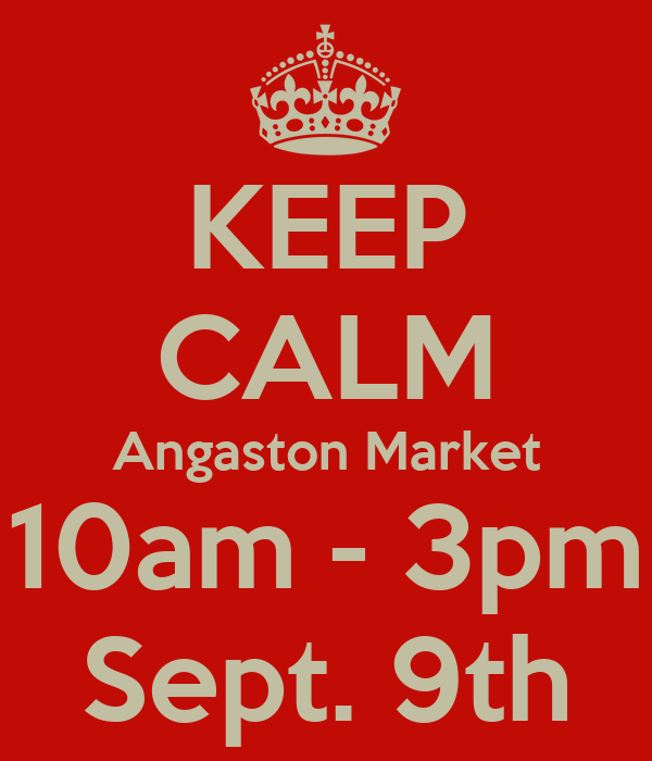 KEEP CALM Angaston Market 10am - 3pm Sept. 9th