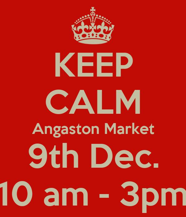 KEEP CALM Angaston Market 9th Dec. 10 am - 3pm
