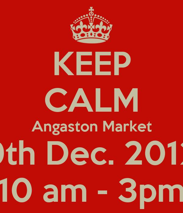 KEEP CALM Angaston Market 9th Dec. 2012 10 am - 3pm