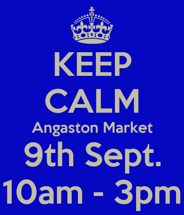 KEEP CALM Angaston Market 9th Sept. 10am - 3pm