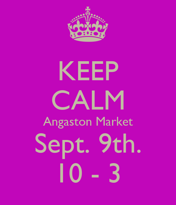 KEEP CALM Angaston Market Sept. 9th. 10 - 3