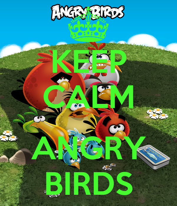 KEEP CALM  ANGRY BIRDS