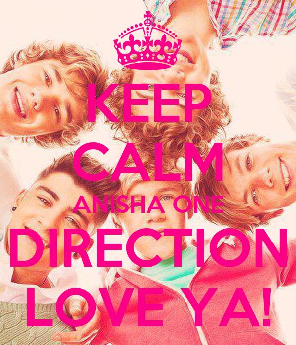 KEEP CALM ANISHA ONE DIRECTION LOVE YA!