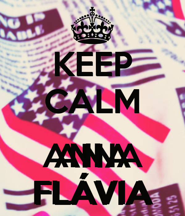 KEEP CALM  ANNA FLÁVIA
