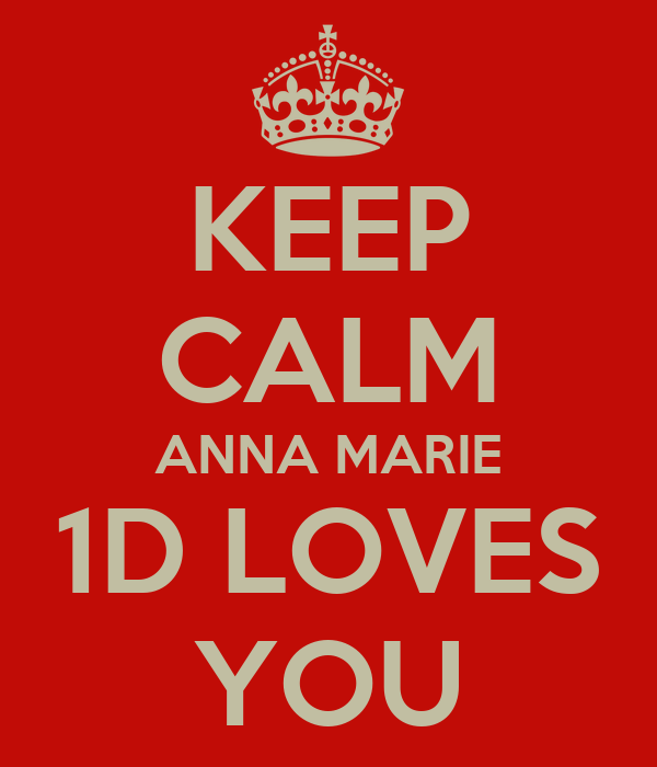 KEEP CALM ANNA MARIE 1D LOVES YOU