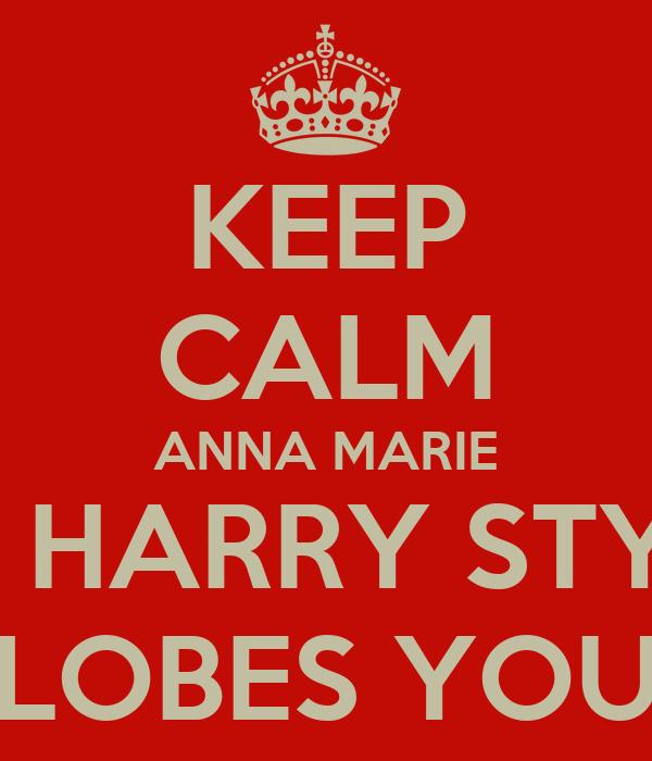 KEEP CALM ANNA MARIE COZ HARRY STYLES  LOBES YOU