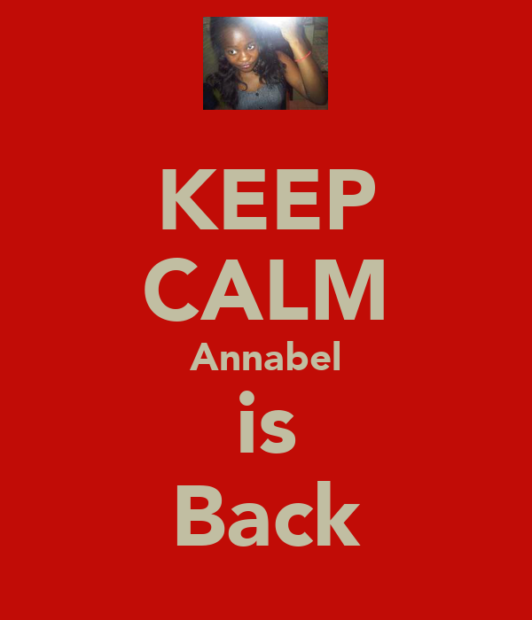 KEEP CALM Annabel is Back
