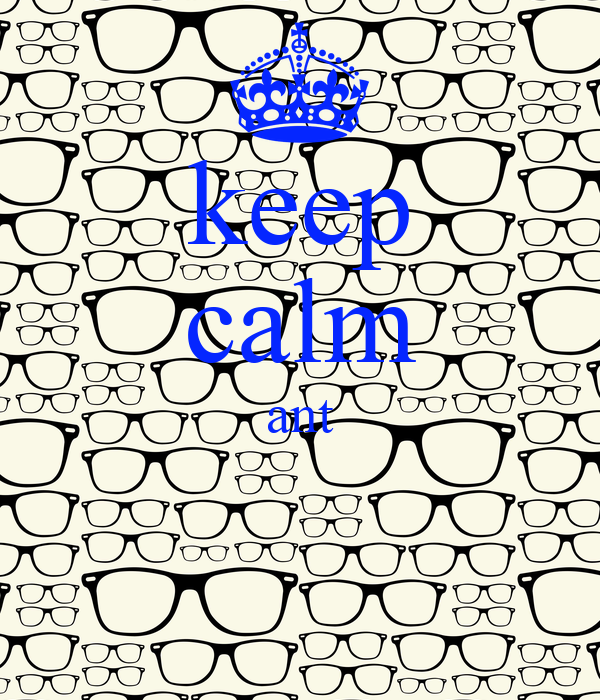 keep calm ant