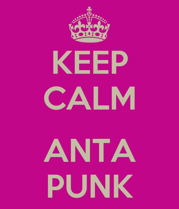 KEEP CALM  ANTA PUNK