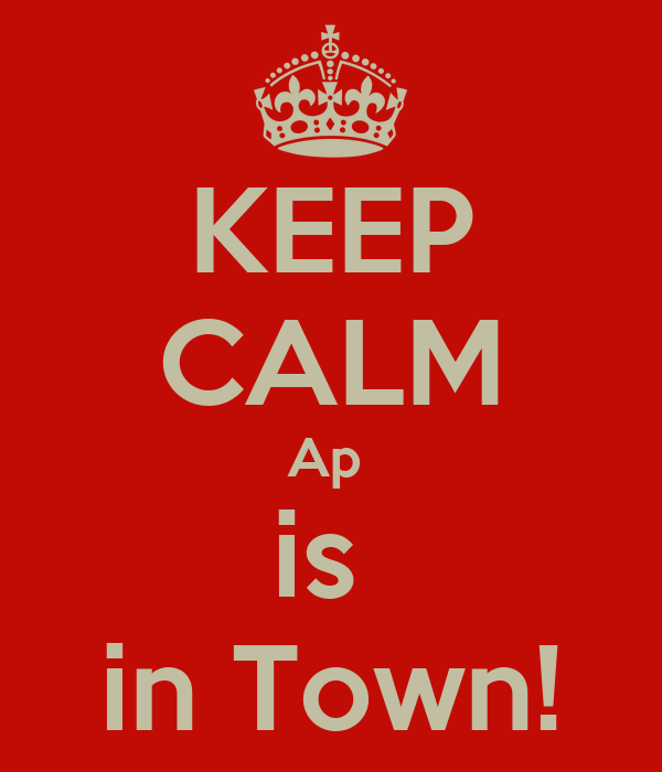 KEEP CALM Ap  is  in Town!
