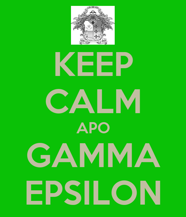 KEEP CALM APO GAMMA EPSILON