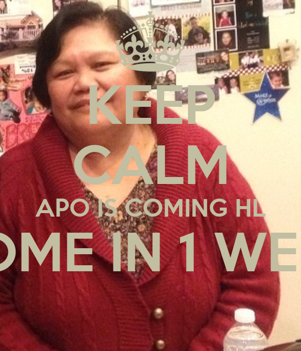 KEEP CALM APO IS COMING HL HOME IN 1 WEEK