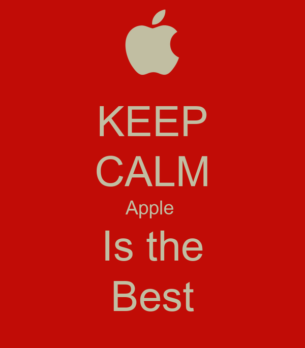 KEEP CALM Apple  Is the Best