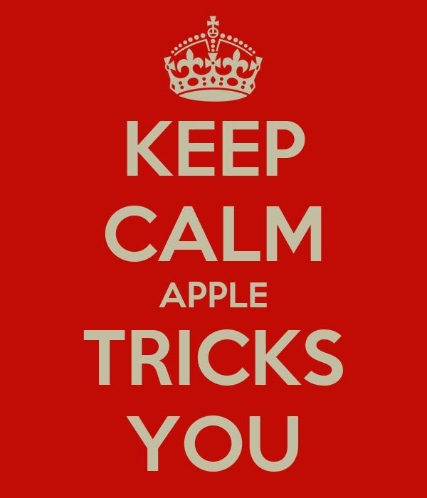 KEEP CALM APPLE TRICKS YOU