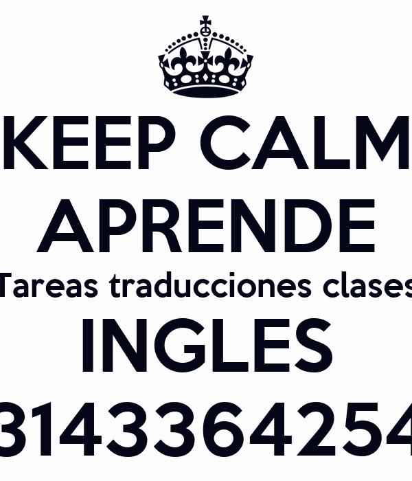 KEEP CALM APRENDE Tareas traducciones clases INGLES 3143364254